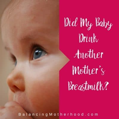 Did My Baby Drink Another Mother's Milk?