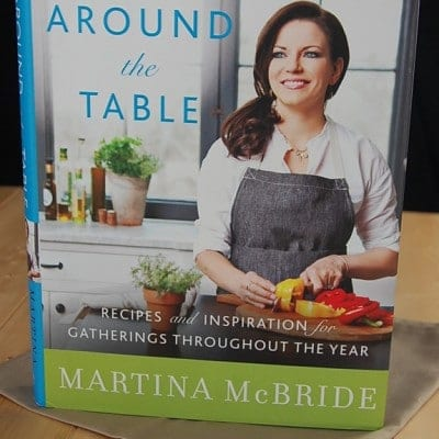 Martina McBride's 'Around the Table' Cookbook
