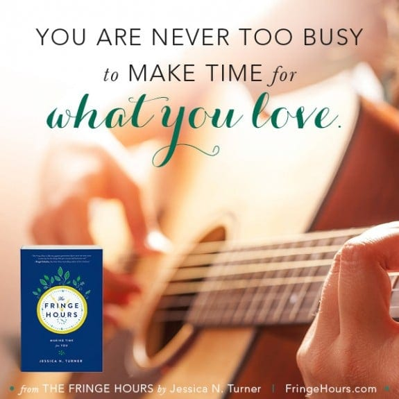 You nYou are never too busy to make time for waht you love.. #fringehours via BalancingMotherhood.com