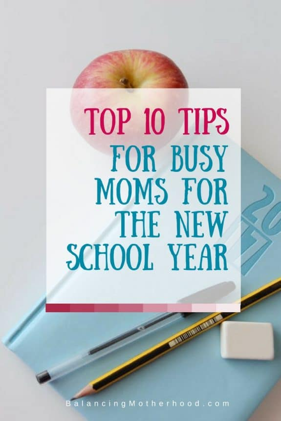 top 10 tips for busy moms for the new school year
