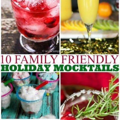 10 Family-Friendly Holiday Mocktails (Non-alcoholic)